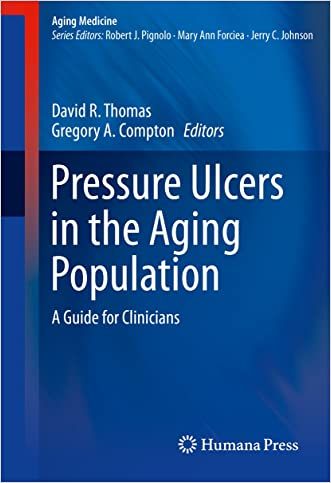 Pressure Ulcers in the Aging Population: A Guide for Clinicians: 1 (Aging Medicine)