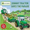 Johnny Tractor Saves the Parade (John Deere (Running Press Kids Paperback))
