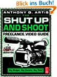 The Shut Up and Shoot Freelance Video...