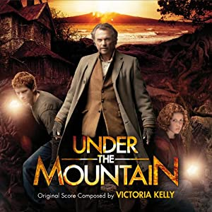 Under The Mountain (original Motion Picture Soundtrack)