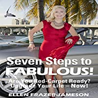 Seven Steps to Fabulous!