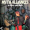 Myth Alliances: Myth Adventures, Book 13 Audiobook by Robert Asprin, Jody Lynn Nye Narrated by Noah Michael Levine