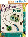 Beyond the Bead: Making Jewelry with...