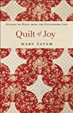 img - for Quilt of Joy: Stories of Hope from the Patchwork Life book / textbook / text book