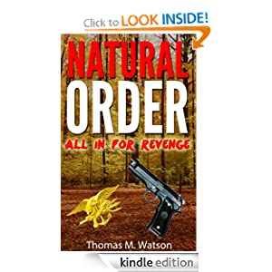 Natural Order: All In For Revenge Thomas M. Watson