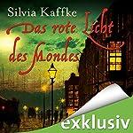 Das rote Licht des Mondes (Lina Kaufmeister 1) | Silvia Kaffke
