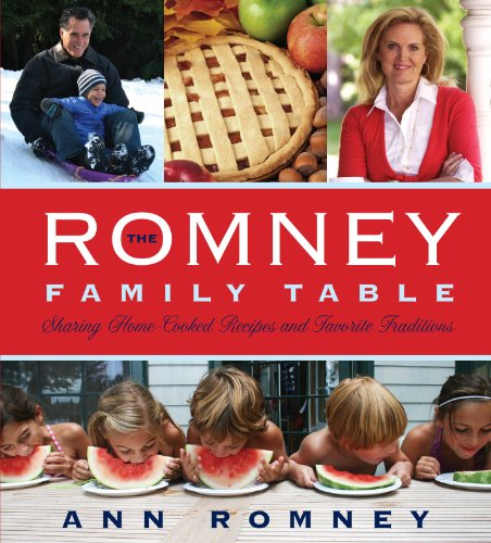 Image of The Romney Family Table: Sharing Home-Cooked Recipes & Favorite Traditions