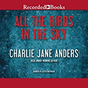 All the Birds in the Sky | [Charlie Jane Anders]