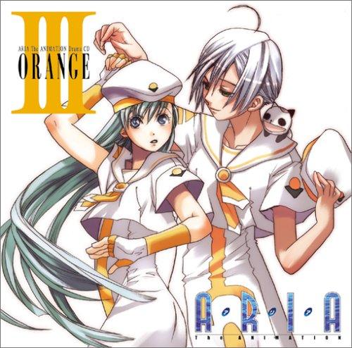 ARIA The ANIMATION Drama CD III ORANGE