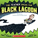 The Teacher from the Black Lagoon (       UNABRIDGED) by Mike Thaler Narrated by Jonathan Lipnicki