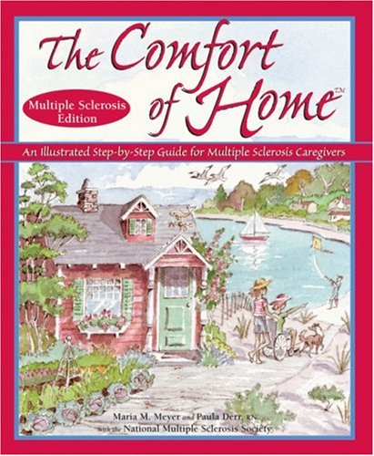 The Comfort of Home Multiple Sclerosis Edition An Illustrated Step-by-Step Guide for Multiple Sclerosis Caregivers096651761X : image