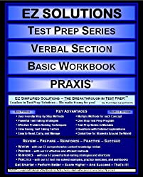 EZ Solutions - Test Prep Series - Verbal Section - Basic Workbook - PRAXIS