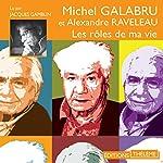 Les rôles de ma vie | Michel Galabru,Alexandre Raveleau