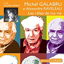 Les rôles de ma vie   Livre audio Auteur(s) : Michel Galabru, Alexandre Raveleau Narrateur(s) : Jacques Gamblin