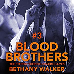 Blood Brothers 3: A Dark BBW Dom Billionaire Stepbrother Menage Serial Audiobook