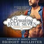 Breaking Rule Seven: Cowboy Casanova, Book 1 | Bridget Hollister