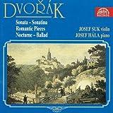 ドヴォルザーク:ヴァイオリンとピアノのための作品集  (Dvorak,A.  Violin Sonata, Romantic Pieces,Sonatina, Nocturne, Ballad/Suk/Hala)