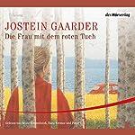 Die Frau mit dem roten Tuch | Jostein Gaarder