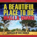 A Beautiful Place to Die (       UNABRIDGED) by Malla Nunn Narrated by Saul Reichlin