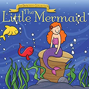 The Princess Collection: The Little Mermaid Audiobook