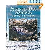 Striped Bass Fishing: Salt Water Strategies (Salt Water Sportsman)