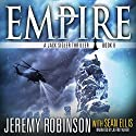 Empire: A Jack Sigler Thriller, Book 8 Audiobook by Jeremy Robinson, Sean Ellis Narrated by Jeffrey Kafer