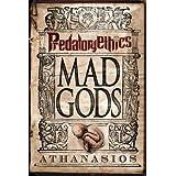Mad Gods - Predatory Ethics: Book Iby Athanasios