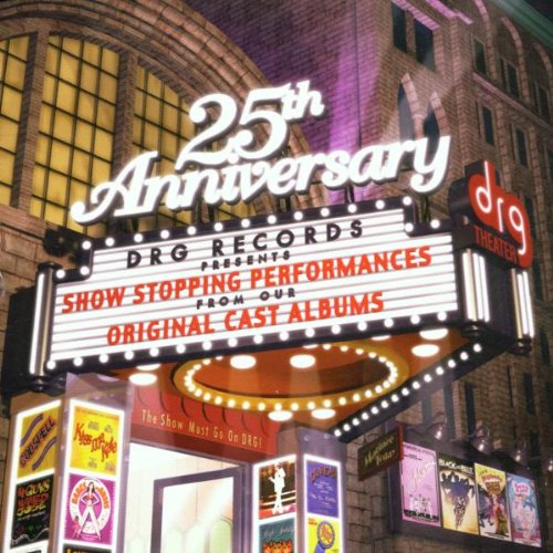 DRG Records 25th Anniversary: Show-Stopping Performances from Original Cast Albums by Frank Lazarus,&#32;Richard Rodgers,&#32;Jule Styne,&#32;Dan Goggin and Irving Berlin