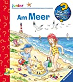 Am Meer (Wieso? Weshalb? Warum? junior, Band 17) title=