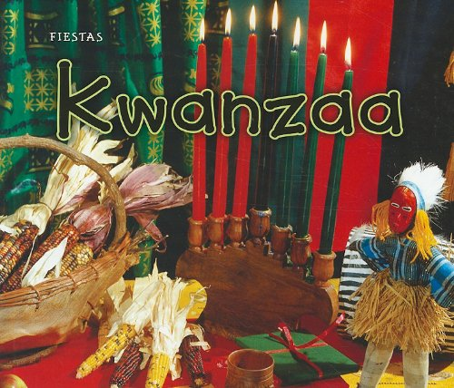 Kwanzaa (Kwanzaa) (Fiesta /Holidays and Festivals) (Spanish Edition)