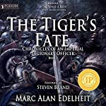 The Tiger's Fate: Chronicles of an Imperial Legionary Officer, Book 3 | Marc Alan Edelheit