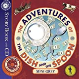 The Adventures of the Dish and the Spoon (Story Book & CD)