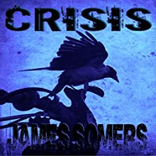 Crisis: Descendants Saga: Crisis Sequence, Book 2 (       UNABRIDGED) by James Somers Narrated by Nick Afka Thomas