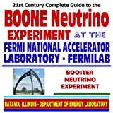 img - for 21st Century Complete Guide to the BOONE Booster Neutrino Experiment at the Fermi National Accelerator Laboratory, Fermilab, Nuclear and High-Energy Physics (CD-ROM) book / textbook / text book