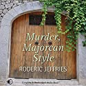 Murder, Majorcan Style Audiobook by Roderic Jeffries Narrated by Gordon Griffin