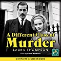 A Different Class of Murder Audiobook by Laura Thompson Narrated by Anna Bentinck