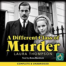 A Different Class of Murder (       UNABRIDGED) by Laura Thompson Narrated by Anna Bentinck