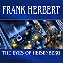 The Eyes of Heisenberg Audiobook by Frank Herbert Narrated by Scott Brick