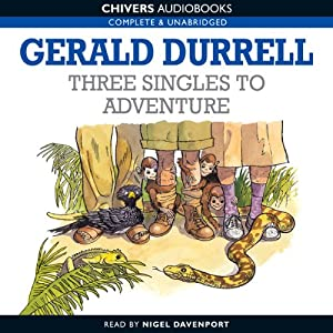Three Singles to Adventure | [Gerald Durrell]