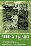 img - for Seeing Fairies: From the Lost Archives of the Fairy Investigation Society, Authentic Reports of Fairies in Modern Times book / textbook / text book