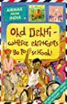 India: Old Dehli: Where Elephants Go...