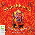 Mahabharata (       UNABRIDGED) by Margaret Simpson Narrated by Richard Aspel