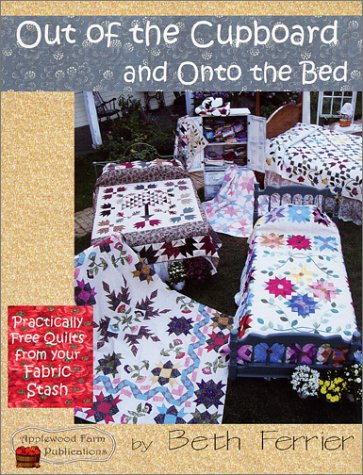Out of the Cupboard and Onto the Bed: Practically Free Quilts from Your Fabric Stash