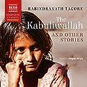The Kabuliwallah and Other Stories Audiobook by Rabindranath Tagore Narrated by Sagar Arya