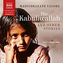 The Kabuliwallah and Other Stories | Livre audio Auteur(s) : Rabindranath Tagore Narrateur(s) : Sagar Arya