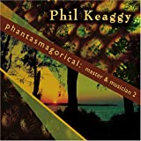 echange, troc Phil Keaggy - Phantasmagorical: Master & Musician 2