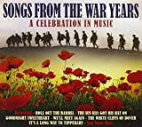 Songs From The War Years: A Celebration In Music