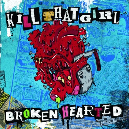 Kill That Girl-Broken Hearted-Rerip-2012-FiH Download