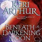 Beneath a Darkening Moon: Ripple Creek, Book 2 | Keri Arthur