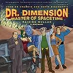 Raising Mullah: Dr. Dimension Master of Spacetime | S. Ron Mars